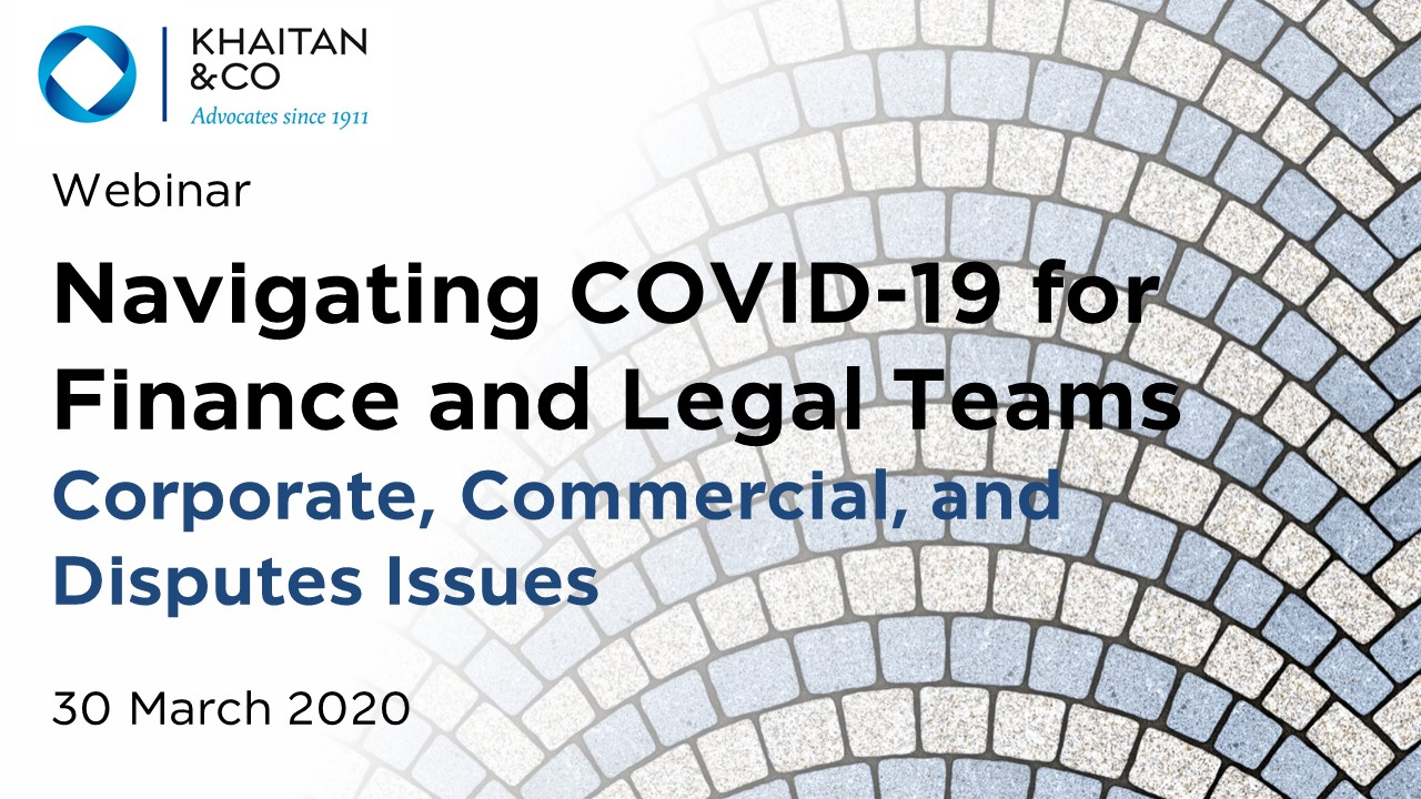 Navigating COVID-19 for Finance and Legal Teams – Corporate, Commercial, and Disputes