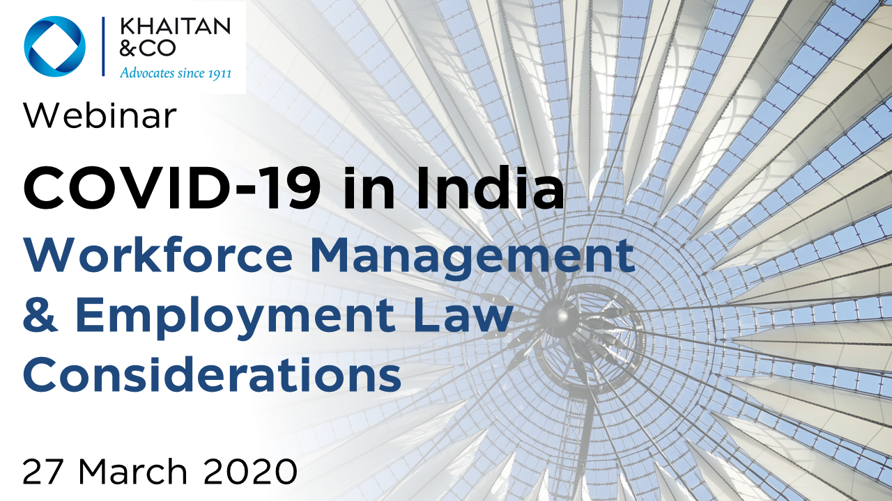 COVID-19 in India – Workforce Management & Employment Law Considerations